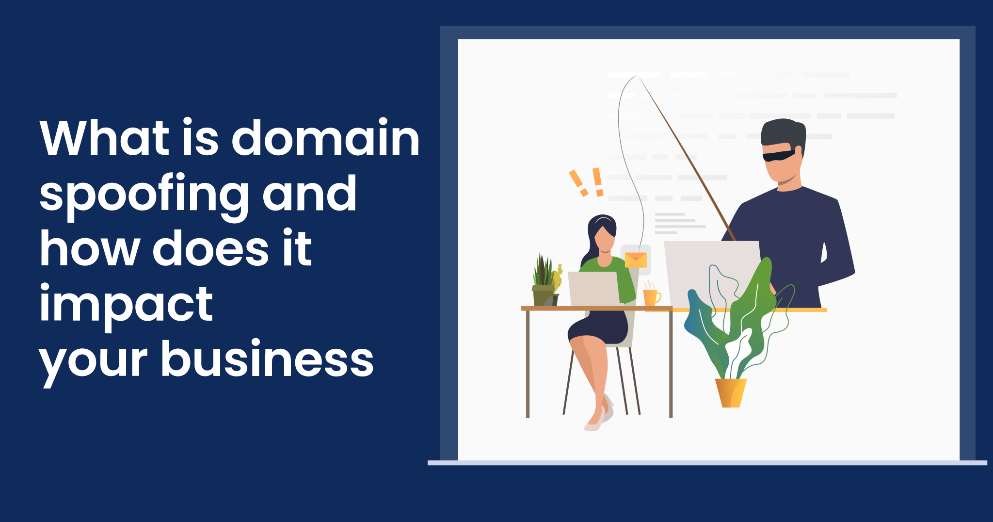 what is domain spoofing and how does it impact your business